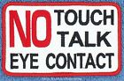 1 NO TOUCH TALK EYE CONTACT SERVICE DOG PATCH 2.5X4 in Danny & LuAnns Embroidery