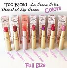 ~TOO FACED~ LA CREME Lipstick LIP CREAM Drenched YOUR CHOICE Lipcolor~FREE SHIP~