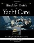 HENRY R. HINCKLEY - The Hinckley Guide to Yacht Care : How to Keep Your Boat the