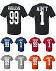 99 Problems Ain't 1 T-Shirts Funny Couples Matching Tee Shirts Love Rap Hip Hop