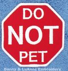 DO NOT PET SERVICE DOG PATCH 3.5 IN Danny & LuAnns Embroidery