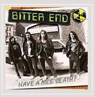 THE BITTER END - Have A Nice Death - CD - Import - **BRAND NEW/STILL SEALED**