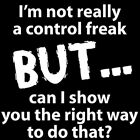 Control Freak Shirt, funny shirt, sarcastic saying, Small - 5X