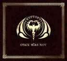 CRYPTOPSY - Once Was Not Ltd Ed - CD - Enhanced Limited Edition - **SEALED/NEW**