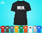 MEH. Tshirt Black Party Shirt Great Funny Tee that says MEH