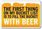 sign language vocabulary list - FIRST THING ON BUCKET LIST BEER Novelty Sign list drink beer funny vacation gift