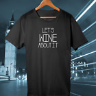 LET'S WINE ABOUT IT FUNNY LADES tumbl TEE WOMEN'S MUM MOM FUN GIFT # BFF