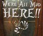 Home Decoration Items We're All Mad Here!!! Vinyl Decal Inspired By Alice In Wonderland  Home Decorating Color Scheme
