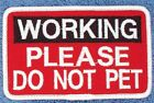 Working Please Do Not Pet Service Dog Patch 2.5X4 Assistance Medical Danny LuAnn