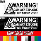WARNING CAR MAY EXPLODE I BUILT THIS SH T MYSELF Car JDM VINYL DECAL STICKER