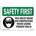 OSHA SAFETY FIRST Sign - Eye Protection Power Tools Bilingual | Made in the USA