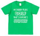 My Dad Plays Golf What's Your Dad's Superpower? Kids T-Shirt Boy Girl Son