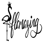 Flamingo Flamazing Vinyl Decal Sticker Home Wall Cup Decor Choose Size Color