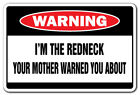 I'M THE REDNECK Warning Sign dixie signs southern south southerner