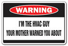 I'M THE HVAC GUY Warning Sign ac a/c signs repair heating cool