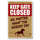 KEEP GATE CLOSED Horse Sign warning animal Horse farm | Indoor/Outdoor