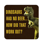 Dinosaurs Had No Beer..How Did That Work Out Pool Party Decor Patio Sign Plaque