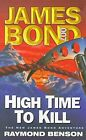 HIGH TIME TO KILL (JAMES BOND 007) By Raymond Benson **Mint Condition** $20.49 USD on eBay