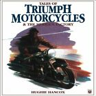 TALES OF TRIUMPH MOTORCYCLES AND MERIDEN FACTORY By Hughie Hancox $19.95 USD on eBay