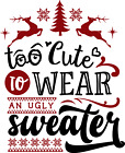 Funny Christmas T-shirt Youth, Too Cute Ugly Sweater