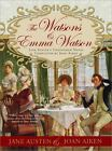 The Watsons and Emma Watson: Jane Austen's Unfinished Novel Completed by Joan Ai