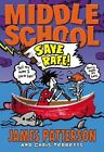 Middle School: Save Rafe! 6 by James Patterson and Chris