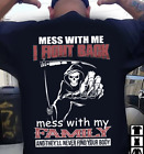 Mess with Me I'll Fight Back Mess with my Family You go with DealthT-Shirt
