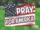 """PRAY FOR AMERICA 18""""x24"""" Yard Sign Coroplast Printed DOUBLE SIDED w FREE STAND"""