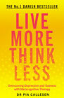 Live More Think Less: Overcoming Depression And Sadness With Metacognitive ...