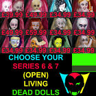 CHOOSE YOUR LIVING DEAD DOLL/DOLLS(SERIES 6 & 7)