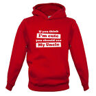 Think I'm Cute You Should See My Uncle - Kids / Childrens Hoodie -Funny-Present