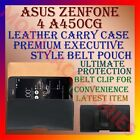 BELT CASE for ASUS ZENFONE 4 A450CG MOBILE LEATHER CARRY POUCH RICH COVER CLIP