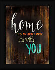 Home Is Marla Rae 16x12 Wherever I'm With You Sign Framed Art Print Picture