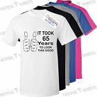 It took 65 years to look this good 65th Birthday t-shirt Brand new retirement