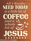 STENCIL Really Need Coffee Jesus Latte Cafe Mocha Cup Country Family Kitchen Art