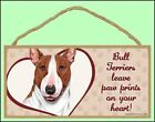 Bull Terriers Leave Paw Prints on Your Heart Wooden Dog Sign