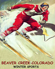 POSTER BEAVER CREEK COLORADO WINTER SPORT DOWNHILL SKIING VINTAGE REPRO FREE S/H