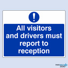 All Visitors And Drivers Must Report To Reception Safety Sign (large)