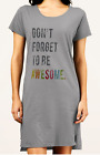 Don't Forget to be Awesome- Women's Alternative Apparel T-Shirt Dress- Size S-XL