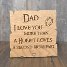 Dad I Love You More Than A Hobbit Loves A Second Breakfast Lord Of The Rings