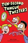TEN-SECOND TONGUE TWISTERS - ARTELL  MIKE  JONES  BUCK (ILT) - NEW PAPERBACK BOO