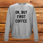 Womens Sweatshirt Pullover Sweater T-Shirt OK BUT FIRST COFFEE  Blouse Tops