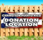 CARING FOR PUERTO RICO DONATION LOCATION Advertising Vinyl Banner Flag Sign