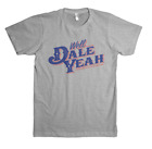 """Dale Brisby Unisex """"Well Dale Yeah"""" Crew Neck T-Shirt - Grey"""