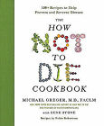 The How Not to Die Cookbook by Michael Greger Brand New Hardcover Book