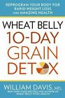 Wheat+Belly%3A+10-Day+Grain+Detox+%3A+A+Quick-Start+Health+and+Body+Makeover+by...