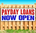 PAYDAY LOANS NOW OPEN Advertising Vinyl Banner Flag Sign Many Sizes
