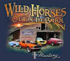 """Wild Horses Out In The Barn"" Mustang T-Shirt - 1965-1970 Mustangs - FREE SHIP!"