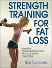 Strength Training for Fat Loss by Nick Tumminello (2014, Paperback)