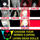 CHOOSE YOUR LIVING DEAD DOLL/DOLLS (SERIES 5 COLOUR & BLACK & WHITE VARIANTS)